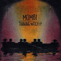 Turning Witch EP — Mombi