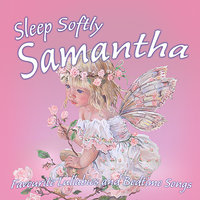 Sleep Softly Samantha - Lullabies and Sleepy Songs — The London Fox Players, Frank McConnell, Ingrid DuMosch, Eric Quiram, Julia Plaut
