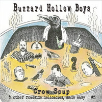 Crow Soup & Other Roadside Delicacies, Made Easy — Buzzard Hollow Boys