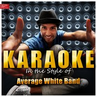 Karaoke - In the Style of Average White Band — Ameritz Top Tracks
