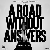 A Road Without Answers — Raymond Jaquez