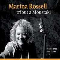 Marina Rossell Tribut a Moustaki — Marina Rossell