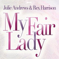 My Fair Lady — Julie Andrews, Rex Harrison, Julie Andrews & Rex Harrison