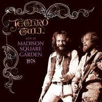 Live At Madison Square Garden 1978 — Jethro Tull