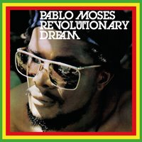 Revolutionary Dream — Pablo Moses