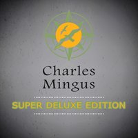 Super Deluxe Edition — Charles Mingus