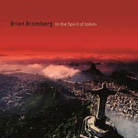 In The Spirit of Jobim — Airto, Mike Shapiro, Gary Meek, Corey Allen, Brian Bromberg, Alex Acuña
