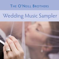 The O'Neill Brothers: Wedding Music Sampler — Wedding Music Experts: The O'Neill Brothers
