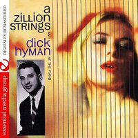 A Zillion Strings And Dick Hyman At The Piano — Dick Hyman