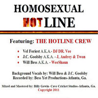 Homosexual Hot-line (feat. Will Bess, Vel Foriest. J.C. Goolsby) — The Hot-line Crew