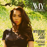 Where You Are — Amy Correa Bell