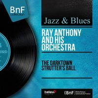 The Darktown Strutter's Ball — Ray Anthony and His Orchestra