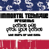 Pick Your Poison - The Mark Of The East — Immortal Technique Presents Poison Pen