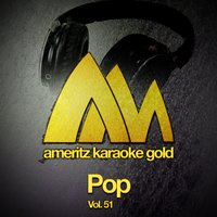 Ameritz Karaoke Gold - Pop, Vol. 51 — Ameritz Audio Karaoke