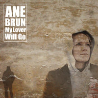 My Lover Will Go — Ane Brun