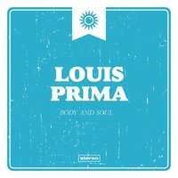 Body and Soul — Louis Prima, Irving Berlin