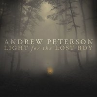 Light for the Lost Boy — Andrew Peterson