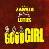Good Girl — Zawadi, Lotus
