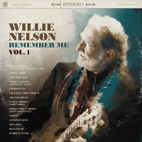 Remember Me, Vol. 1 — Willie Nelson