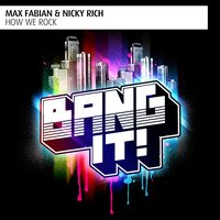 How We Rock — Max Fabian, Nicky Rich