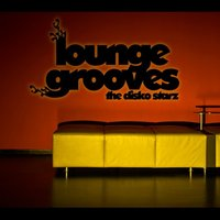 Lounge Grooves — The Disko Starz