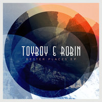 Better Places EP — Toyboy & Robin