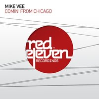 Comin' from Chicago — Mike Vee