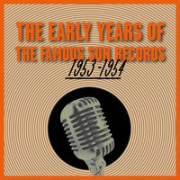 The Early Years of the Famous Sun Records 1953-1954 — сборник