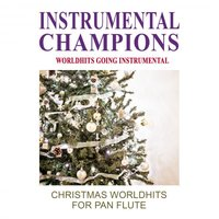 Christmas Worldshits for Pan Flute — Instrumental Champions