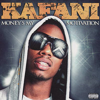 Money's My Motivation — Kafani
