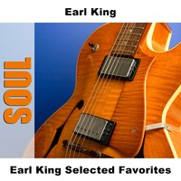 Earl King Selected Favorites — Earl King