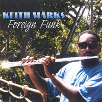 Keith Marks Foreign Funk — Keith Marks