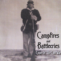 Campfires and Battlecries (Echos of the Civil War) — Phil Ley and Friends
