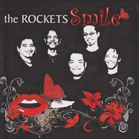 Smile — The Rockets
