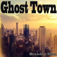 Ghost Town — Brandon Stan