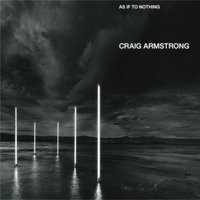 As If To Nothing — Craig Armstrong