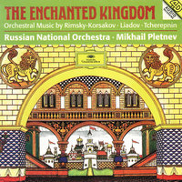 The Enchanted Kingdom — Russian National Orchestra, Михаил Плетнёв