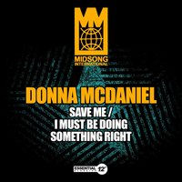 Save Me / I Must Be Doing Something Right — Donna McDaniel