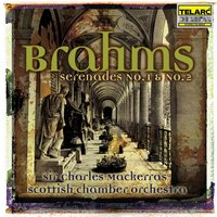 Brahms: Serenade No. 1 In D, And No. 2 In A — Sir Charles Mackerras & Scottish Chamber Orchestra
