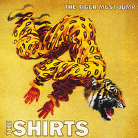 The Tiger Must Jump — The Shirts