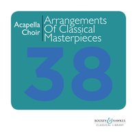 A Capella Choir: Arrangements of Classical Masterpieces for Chamber Choir — Bill Connor