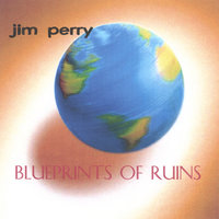 Blueprints Of Ruins — Jim Perry