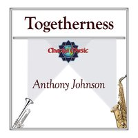 Togetherness — Anthony Johnson