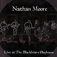 Live At The Blackfriars Playhouse — Nathan Moore