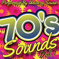 70's Sounds, Vol. 1 — Union of Sound