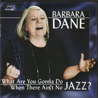 What Are You Gonna Do When There Ain't No Jazz? — Barbara Dane
