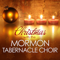 Christmas With The Mormon Tabernacle Choir — The Mormon Tabernacle Choir