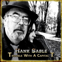 Trouble With a Capital T — Hank Sable