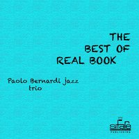 The Best of the Real Book, Vol. 1 — Paolo Bernardi Jazz Trio