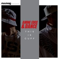 Mixmag Presents Amine Edge & Dance — Amine Edge & DANCE